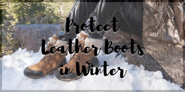Protect Leather Boots in Winter and Snow